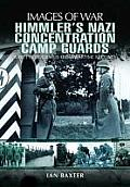Himmlers Nazi Concentration Camp Guards
