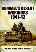 Rommels Desert Warriors 1941 42