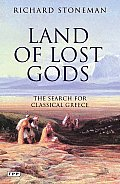 Land of Lost Gods The Search for Classical Greece