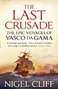 Last Crusade The Epic Voyages of Vasco da Gama