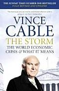 The Storm: The World Economic Crisis & What It Means