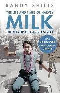 Mayor of Castro Street the Life & Times of Harvey Milk