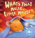 What's That Noise, Little Mouse?