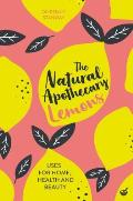 Natural Apothecary Lemons Tips for Home Health & Beauty