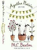 Agatha Raisin & the Potted Gardener