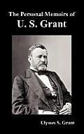 The Personal Memoirs of U. S. Grant, complete and fully illustrated