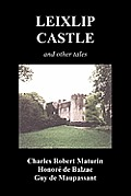 Leixlip Castle, Melmoth the Wanderer, the Mysterious Mansion, the Flayed Hand, the Ruins of the Abbey of Fitz-Martin and the Mysterious Spaniard