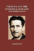 Politics & the English Language & Other Essays Paperback
