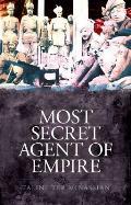 Most Secret Agent of Empire: Reginald Teague-jones, Master Spy of the Great Game