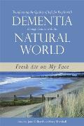 Transforming the Quality of Life for People with Dementia Through Contact with the Natural World Fresh Air on My Face