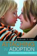 Attaching In Adoption Practical Tools For Todays Parents