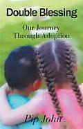 Double Blessing: Our Journey Through Adoption