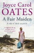 A Fair Maiden. Joyce Carol Oates