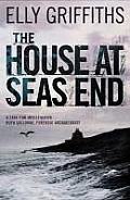 House At Seas End a Ruth Galloway Investigation