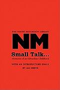 Small Talk ...: Memories Of An Edwardian Childhood