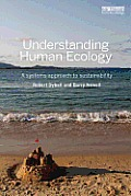 Understanding Human Ecology A Systems Approach To Sustainability Science