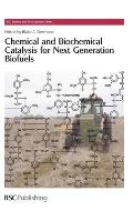 Chemical and Biochemical Catalysis for Next Generation Biofuels: Rsc