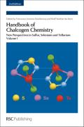 Handbook of Chalcogen Chemistry: New Perspectives in Sulfur, Selenium and Tellurium Volume 1