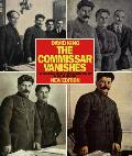 Commissar Vanishes The Falsification of Photographs & Art in Stalins Russia New Edition