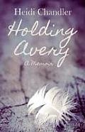 Holding Avery