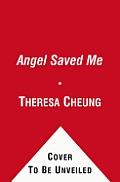 An Angel Saved Me