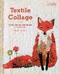 Textile Collage Marrying Collage & Textile Techniques