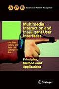 Multimedia Interaction and Intelligent User Interfaces: Principles, Methods and Applications