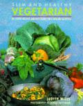Slim & Healthy Vegetarian Delicious