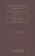 Frontiers of Ottoman Studies: State, Province, and the West