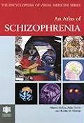 An Atlas of Schizophrenia (Encyclopedia of Visual Medicine)