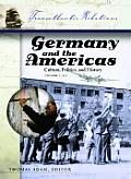 Germany and the Americas: Culture, Politics, and History 3 Vols
