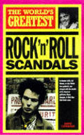 Worlds Greatest Rock n Roll Scandals