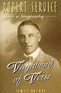 Robert Service A Biography Vagabond Of