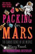 Packing for Mars The Curious Science of Life in Space