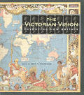 Victorian Vision Inventing New Britain
