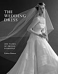 Wedding Dress 300 Years of Bridal Fashions