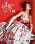 Golden Age of Couture Paris & London 1947 1957