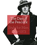 The Day of the Peacock: Style for Men 1963-1973
