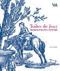 Toiles de Jouy: French Printed Cottons 1760-1830