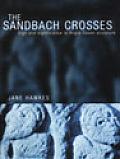 Sandbach Crosses Sign & Significance in Anglo Saxon Sculpture