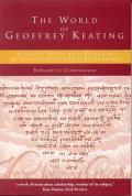 The World of Geoffrey Keating - History, Myth and Religion in Seventeenth-century Ireland