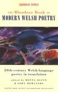 The Bloodaxe Book of Modern Welsh Poetry: 20th-Century Welsh-Language Poetry in Translation