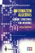 Information Algebras: Generic Structures for Inference
