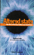 Altered States Story Of Ecstasy Culture & Acid House