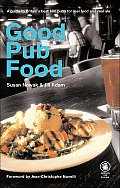 Good Pub Food A Guide to Britains Best 600 Pubs for Real Food & Real Ale