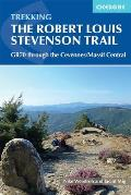 Trekking the Robert Louis Stevenson Trail: The Gr70 Through the Cevennes/Massif Central