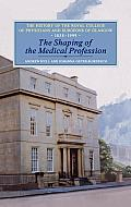 The Shaping of the Medical Profession: The History of the Royal College of Physicians and Surgeons of Glasgow, Volume 2