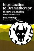 Introduction to Dramatherapy: Theatre and Healing - Ariadne's Ball of Thread