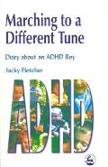 Marching to a Different Tune: Diary about an ADHD Boy