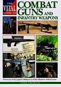 Vital Guide to Combat Guns & Infantry Weapons
